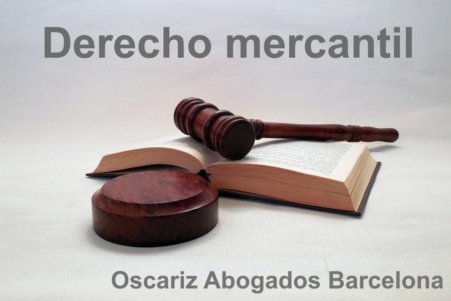 Derecho Mercantil. Especialidad de Oscáriz Abogados de Barcelona